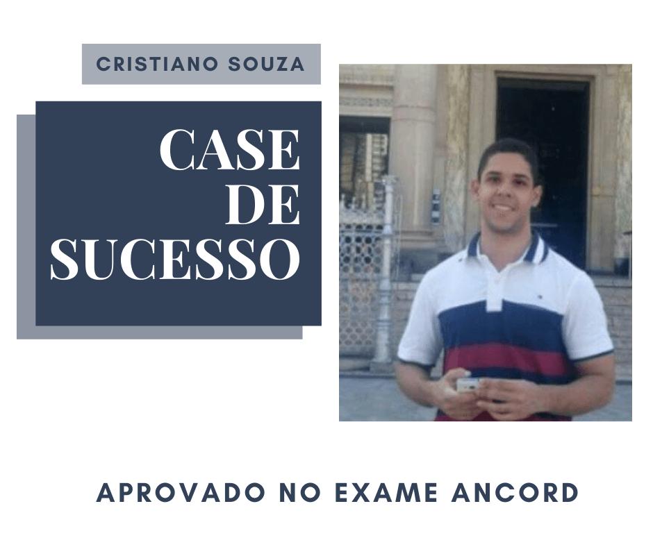 Cristiano Souza: da aprovação na Ancord ao desejo de se qualificar ainda mais [Case de Sucesso]