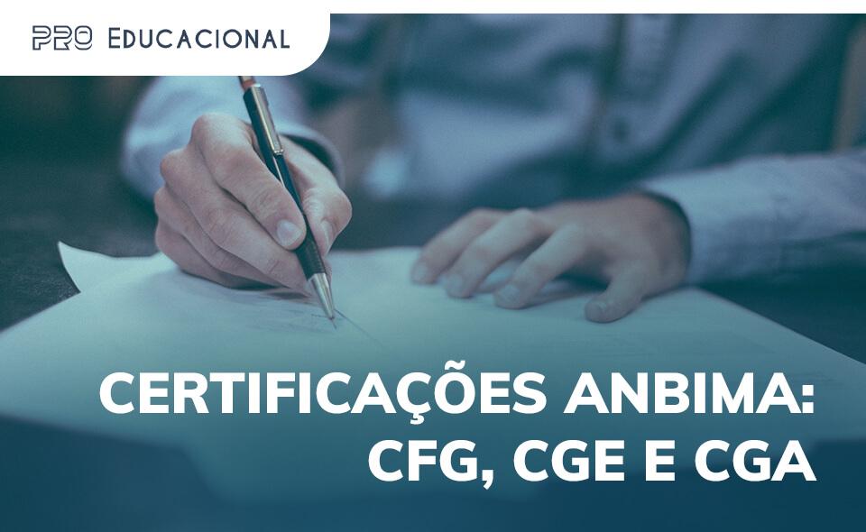 Certificações da Anbima: o seu guia completo pela CFG, CGA, CGE