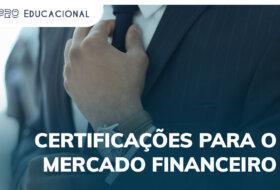 Certificações do mercado financeiro: saiba como se preparar para conquistar a sua