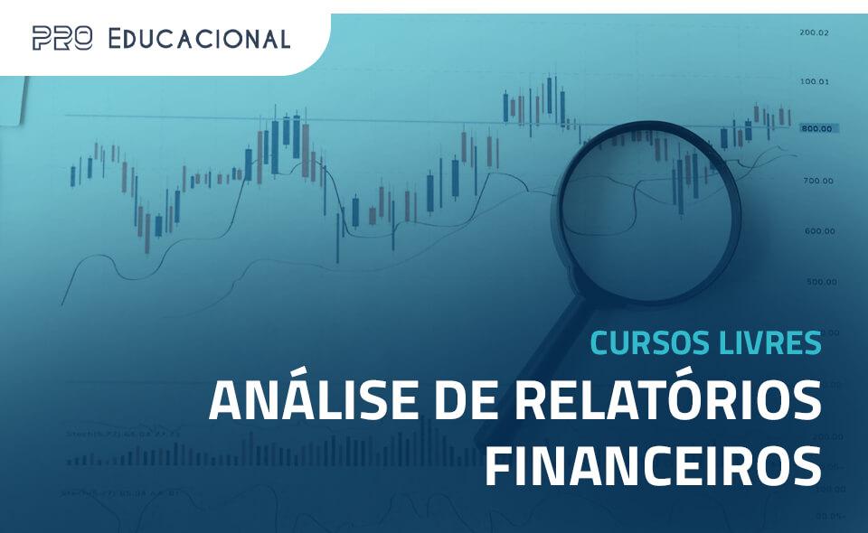 Análise de Relatórios Financeiros: o que é, para que serve e como se especializar