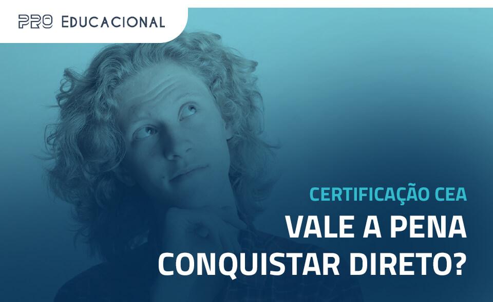 Certificação CEA: vale a pena conquistar direto?